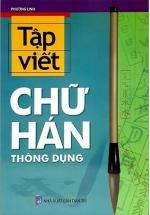 Tập Viết Chữ Hán Thông Dụng (Tân Việt)