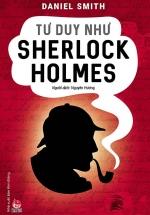 Tư Duy Như Sherlock Holmes