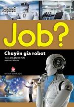 Lựa Chọn Cho Tương Lai JOB? - Chuyên Gia Robot