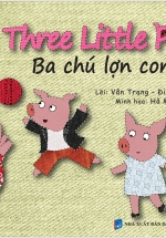 Cổ Tích Thế Giới -  Ba Chú Lợn (Song Ngữ Anh - Việt)