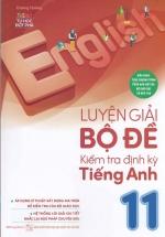 Luyện Giải Bộ Đề Kiểm Tra Định Kỳ Tiếng Anh 11