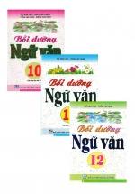 Combo Bồi Dưỡng Ngữ Văn 10-11-12