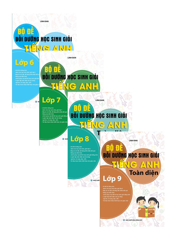 Combo Bộ Đề Bồi Dưỡng Học Sinh Giỏi Tiếng Anh Toàn Diện Lớp 6-7-8-9 (Khang Việt)
