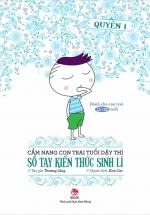 Cẩm Nang Con Trai Tuổi Dậy Thì - Quyển 1 - Sổ Tay Kiến Thức Sinh Lí