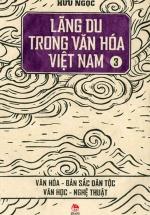 Lãng Du Trong Văn Hóa Việt Nam Tập 3 - Văn Hóa - Bản Sắc Dân Tộc - Văn Học - Nghệ Thuật