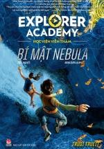 Explorer Academy - Học Viện Viễn Thám - Tập 1 - Bí mật Nebula