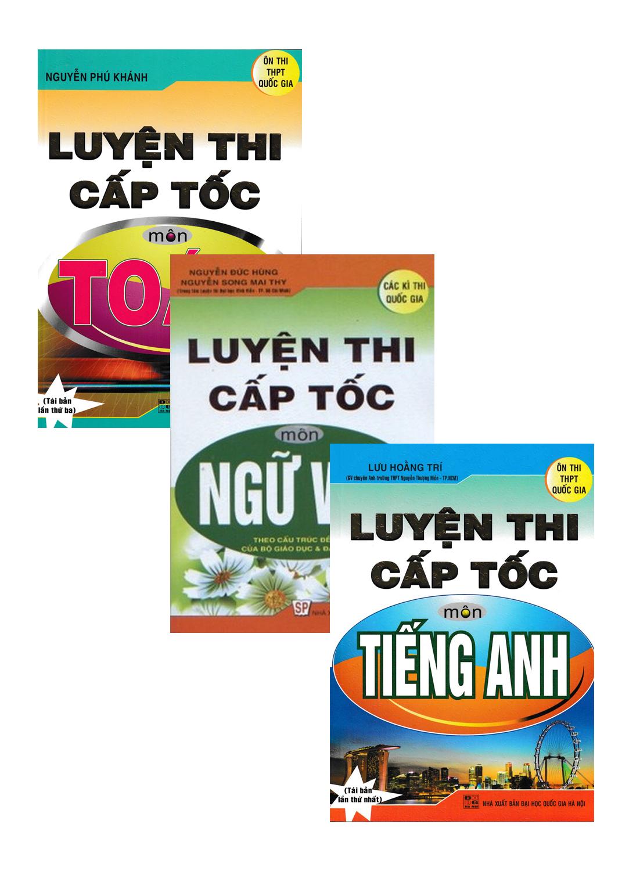 Combo Luyện Thi Cấp Tốc Môn Toán - Ngữ Văn - Anh Văn