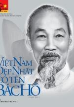Di Sản Hồ Chí Minh - Việt Nam Đẹp Nhất Có Tên Bác Hồ (Tập Ảnh & Tư Liệu)