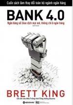 Bank 4.0: Ngân Hàng Số: Giao Dịch Mọi Nơi, Không Chỉ Ở Ngân Hàng
