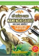 Kiến Thức Về Khủng Long - Cổ Khủng Long Mamenchisaurus Dài Bao Nhiêu? Cơ Thể Khủng Long Chứa Đầy Bí Mật