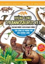 Kiến Thức Về Khủng Long - Khủng Long Tyrannosaurus Rex Tại Sao Được Gọi Là Bạo Chúa? Tấn Công Và Phòng Thủ Của Khủng Long