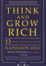 Think And Grow Rich – 13 Nguyên Tắc Nghĩ Giàu, Làm Giàu (Bìa Cứng)