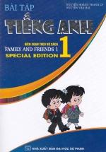 Bài Tập Tiếng Anh 1 (Biên Soạn Theo Bộ Sách Family And Friends Special Edition)