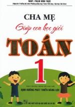 Cha Mẹ Giúp Con Học Giỏi Toán Lớp 1 Theo Chương Trình Tiểu Học Mới