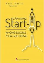 Cẩm Nang Start Up - Không Đường Và Hạ Gục Rồng