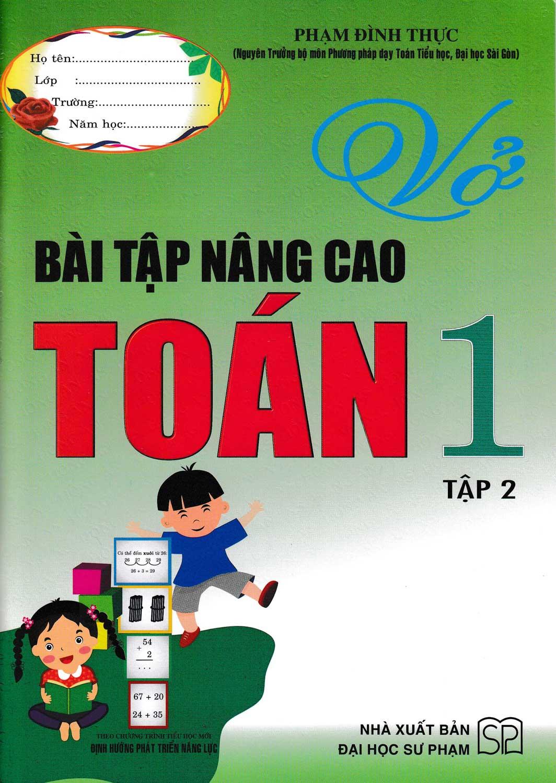 Vở Bài Tập Toán Nâng Cao Toán 1 -Tập 2 (Theo Chương Trình Tiểu Học Mới Định Hướng Phát Triển Năng Lực)