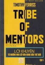 Tribe Of Mentors - Lời Khuyên Từ Những Nhà Cố Vẫn Hàng Đầu Thế Giới Tập 1