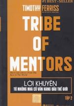 Tribe Of Mentors - Lời Khuyên Từ Những Nhà Cố Vẫn Hàng Đầu Thế Giới Tập 2