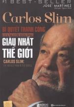 Carlos Slim -  Bí Quyết Thành Công Của Người Đàn Ông Giàu Nhất Thế Giới