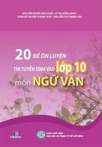 20 Đề Ôn Luyện Thi Tuyển Sinh Vào Lớp 10 Môn Ngữ Văn