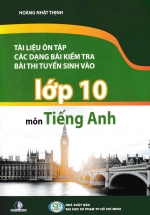 Tài Liệu Ôn Tập Các Dạng Bài Kiểm Tra Bài Thi Tuyển Sinh Vào 10 Môn Tiếng Anh