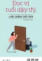 Đọc Vị Tuổi Dậy Thì Và Hội Chứng Tuổi Teen
