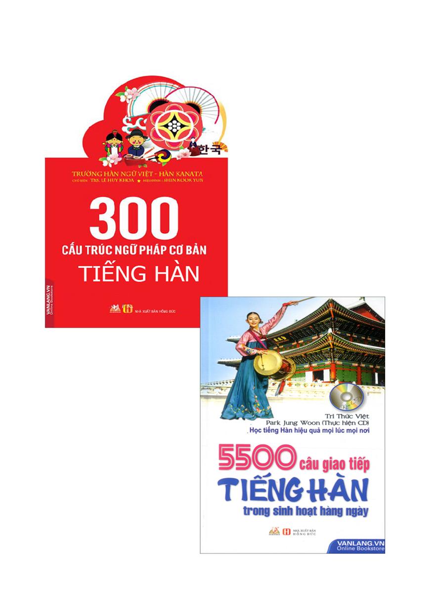 Combo 300 Cấu Trúc Ngữ Pháp Cơ Bản Tiếng Hàn + 5500 Câu Giao Tiếp Tiếng Hàn Trong Sinh Hoạt Hằng Ngày