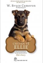 Chuyện Về Ellie - Chú Chó Trong Tiểu Thuyết Mục Đích Sống Của Một Chú Chó