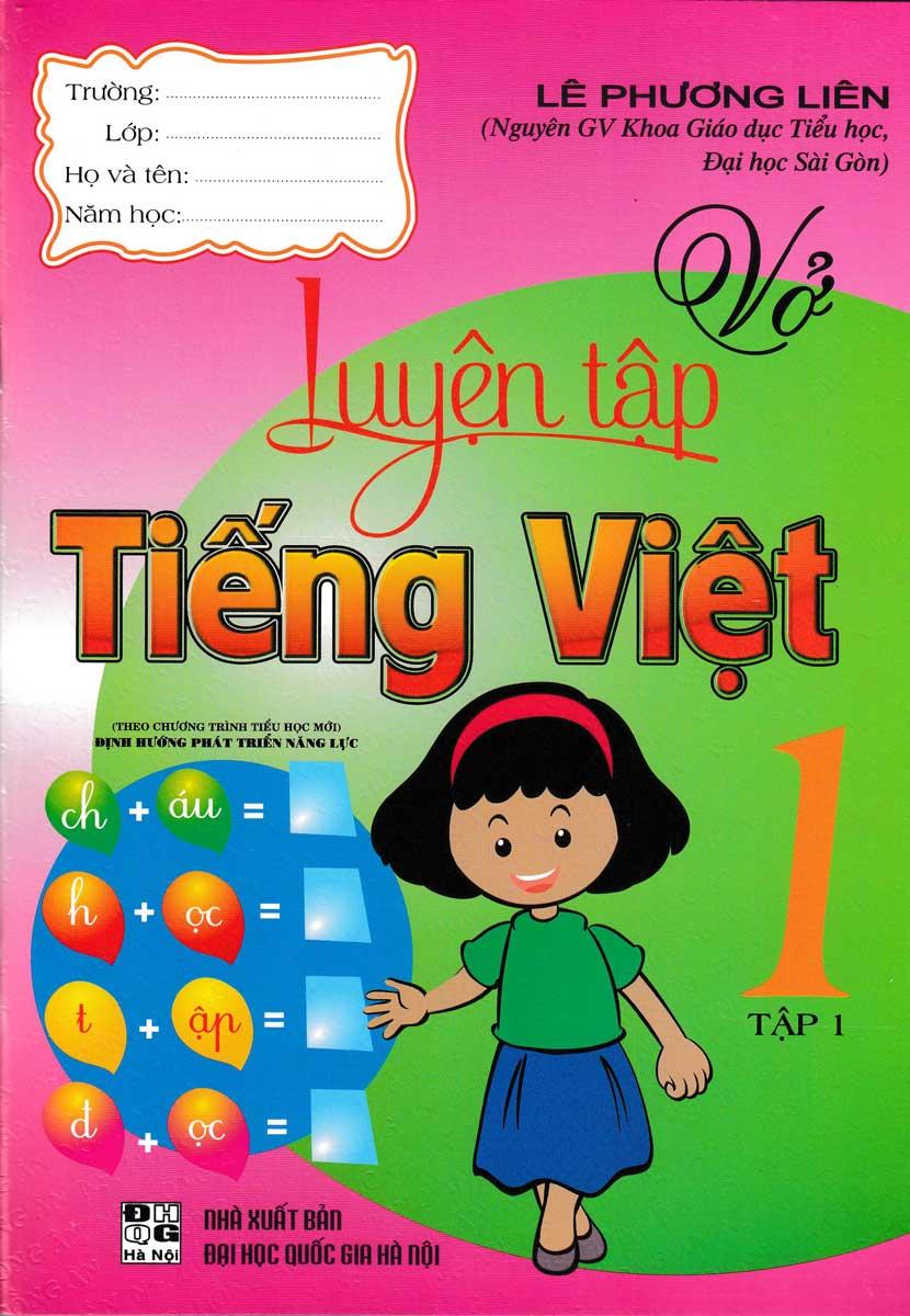 Vở Luyện Tập Tiếng Việt 1 Theo Chương Trình Tiểu Học Mới Định Hướng Phát Triển Năng Lực ( Tập 1)