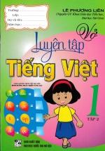 Vở Luyện Tập Tiếng Việt 1 Theo Chương Trình Tiểu Học Mới Định Hướng Phát Triển Năng Lực ( Tập 2)
