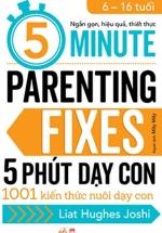 5 Phút Dạy Con - 5 Minute Parenting Fixes