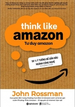 Tư Duy Amazon - Think Like Amazon