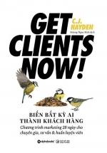 Biến Bất Kỳ Ai Thành Khách Hàng - Get Clients Now