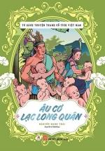 Tủ Sách Truyện Tranh Cổ Tích Việt Nam: Âu Cơ - Lạc Long Quân