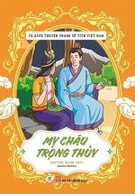 Tủ Sách Truyện Tranh Cổ Tích Việt Nam: Mỵ Châu - Trọng Thuỷ