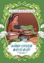Tủ Sách Truyện Tranh Cổ Tích Việt Nam: Bánh Chưng - Bánh Giày
