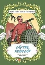 Tủ Sách Truyện Tranh Cổ Tích Việt Nam: Cây Tre Trăm Đốt