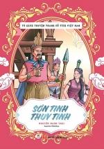 Tủ Sách Truyện Tranh Cổ Tích Việt Nam: Sơn Tinh-Thuỷ Tinh