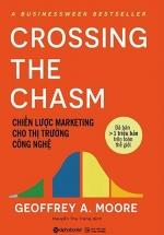 Chiến Lược Marketing Cho Thị Trường Công Nghệ - Crossing The Chasm