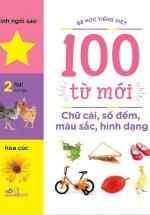 Chữ Cái, Số Đếm, Màu Sắc, Hình Dạng ( Bộ Bé Học Tiếng Việt - 100 Từ Mới)