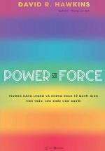 Power Vs Force - Trường Năng Lượng Và Những Nhân Tố Quyết Định Tinh Thần, Sức Khỏe Con Người