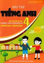 Bài Tập Tiếng Anh 4 (Biên Soạn Theo Bộ Sách Family And Friends 4 Special Edition)