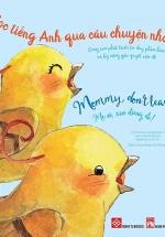 Học Tiếng Anh Qua Câu Chuyện Nhỏ - Mommy, Don't Leave Us! - Mẹ Ơi, Xin Đừng Đi!