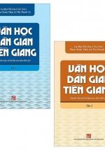 Combo Văn Học Dân Gian Tiền Giang (Tuyển Chọn Từ Tài Liệu Sưu Tầm Điền Dã)  (Bộ 2 Tập)