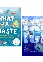 Combo Sách Về Chủ Đề Bảo Vệ Môi Trường: What A Waste + Ice (Bộ 2 Cuốn)