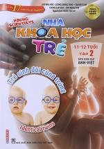 Sách Song Ngữ Nhà Khoa Học Trẻ - Tập 2: Trẻ Sinh Đôi Cùng Trứng ( 11-12 Tuổi )