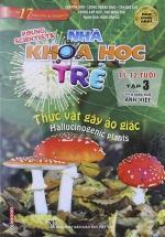 Sách Song Ngữ Nhà Khoa Học Trẻ - Tập 3: Thực Vật Gây Ảo Gíac ( 11-12 Tuổi )