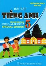 Bài Tập Tiếng Anh 5 ( Biên Soạn Theo Bộ Sách Family And Friends 5 Special Edition )