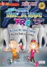 Sách Song Ngữ Nhà Khoa Học Trẻ - Tập 2: Ricky Bị Sâu Răng (9-10 Tuổi)
