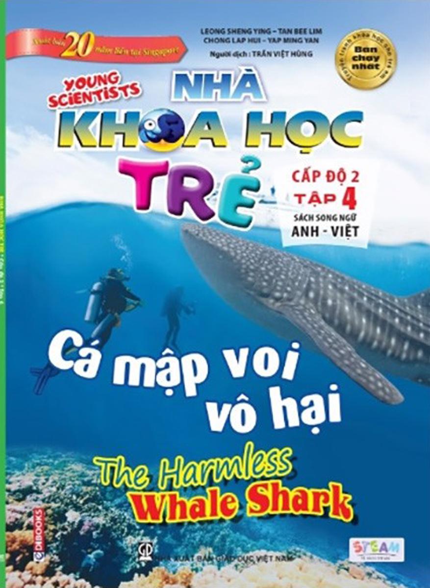 Sách Song Ngữ Nhà Khoa Học Trẻ - Tập 4: Cá Mập Voi Vô Hại (9-10 Tuổi)